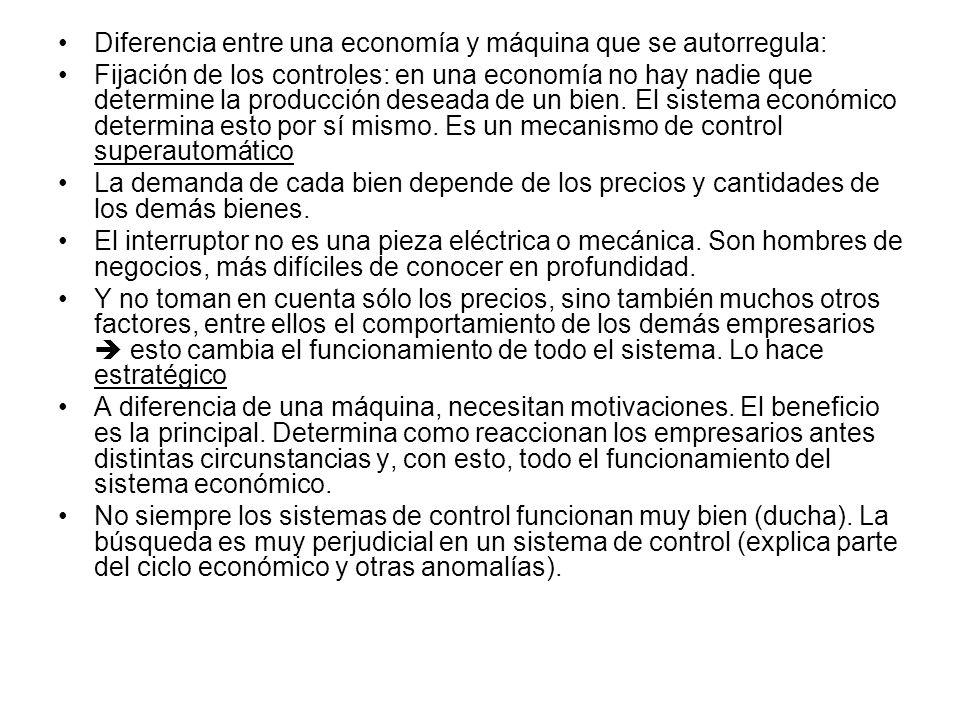 Diferencia entre una economía y máquina que se autorregula: Fijación de los controles: en una economía no hay nadie que determine la producción desead