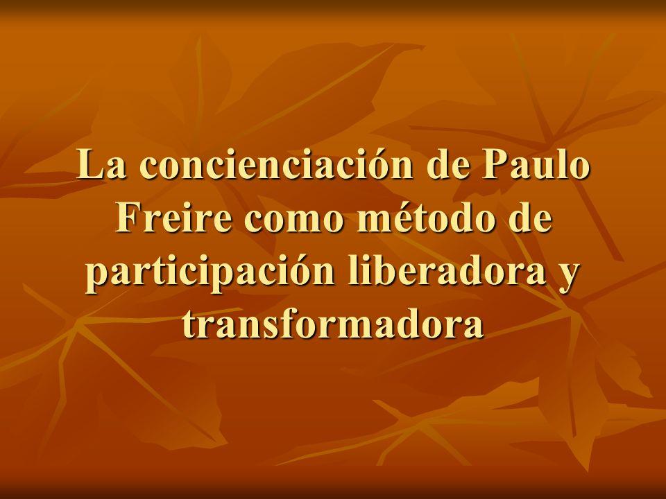 La concienciación de Paulo Freire como método de participación liberadora y transformadora