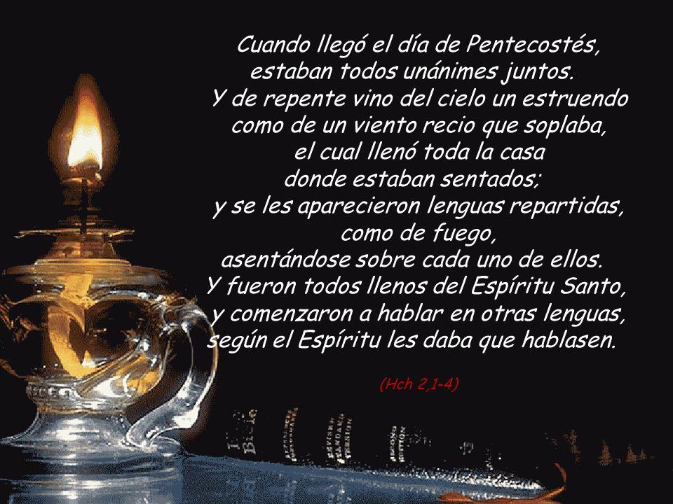 Luz beatísima, invade nuestros corazones: ven, Santo Espíritu.
