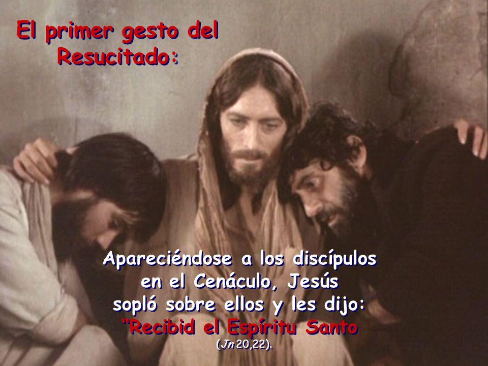 El primer gesto del : Resucitado: El primer gesto del : Resucitado: Apareciéndose a los discípulos en el Cenáculo, Jesús sopló sobre ellos y les dijo: