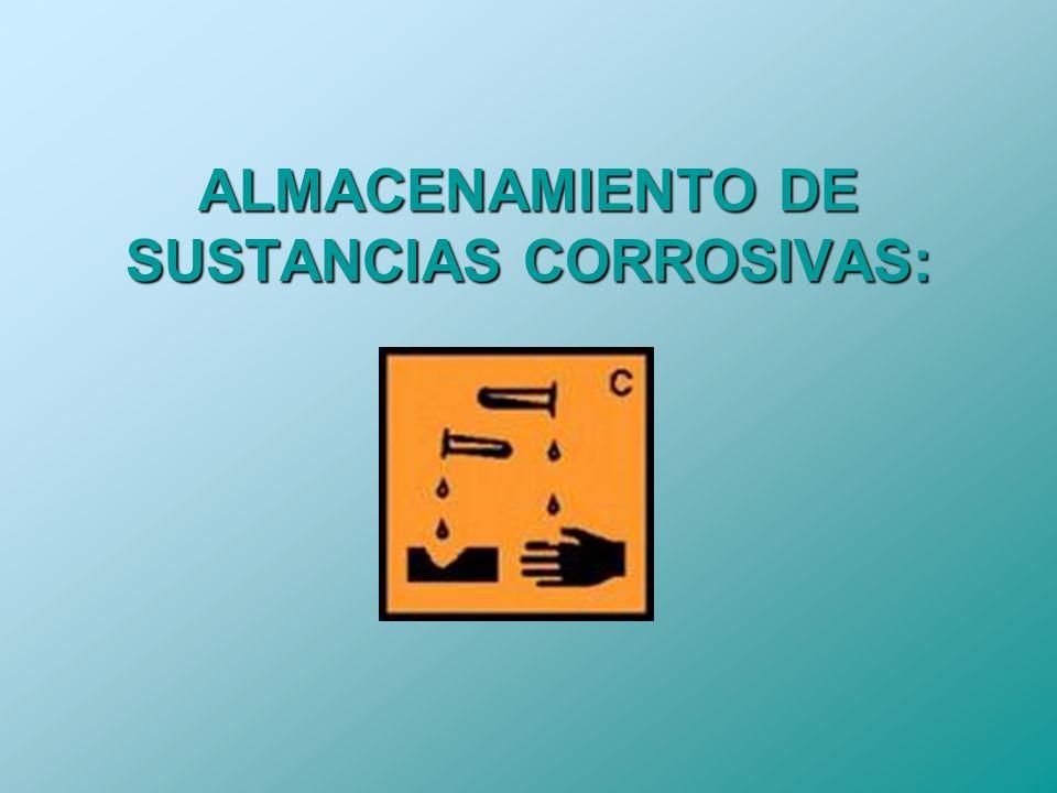 ALMACENAMIENTO DE SUSTANCIAS CORROSIVAS: