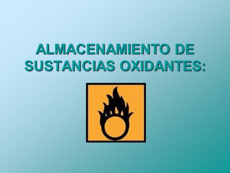 ALMACENAMIENTO DE SUSTANCIAS OXIDANTES:
