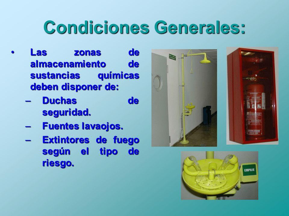 Condiciones Generales: Las zonas de almacenamiento de sustancias químicas deben disponer de:Las zonas de almacenamiento de sustancias químicas deben d
