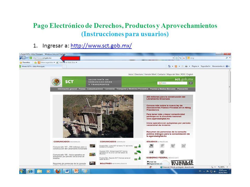 Pago Electrónico de Derechos, Productos y Aprovechamientos (Instrucciones para usuarios) 2.