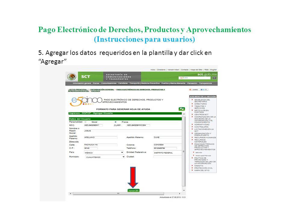 Pago Electrónico de Derechos, Productos y Aprovechamientos (Instrucciones para usuarios) 6.