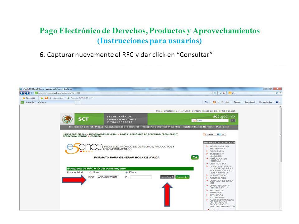 Pago Electrónico de Derechos, Productos y Aprovechamientos (Instrucciones para usuarios) 7.