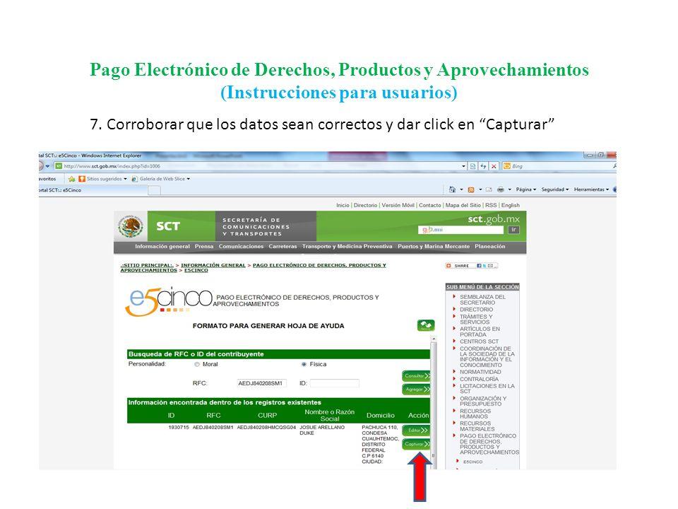 Pago Electrónico de Derechos, Productos y Aprovechamientos (Instrucciones para usuarios) 8.