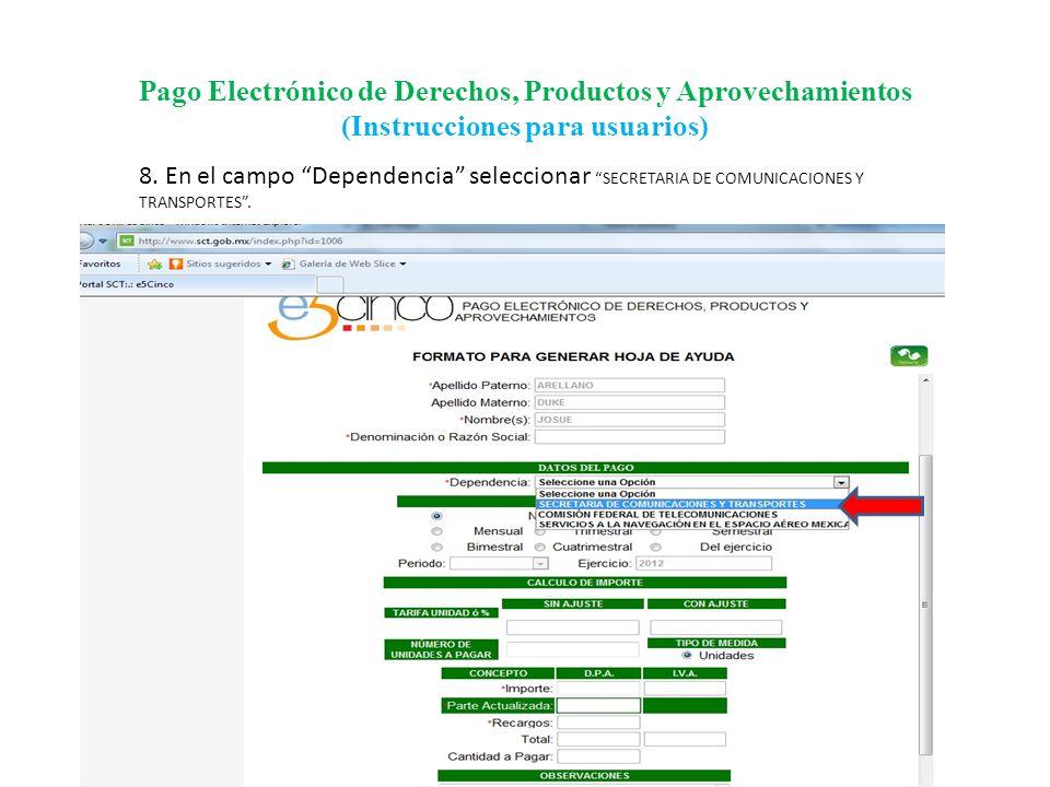 Pago Electrónico de Derechos, Productos y Aprovechamientos (Instrucciones para usuarios) 9.