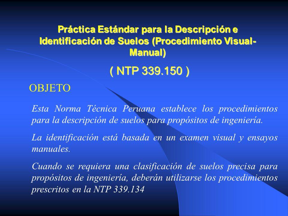 Esta Norma Técnica Peruana establece los procedimientos para la descripción de suelos para propósitos de ingeniería. La identificación está basada en