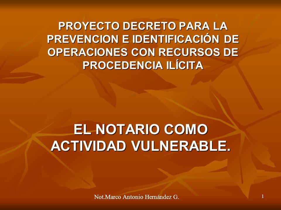 1 PROYECTO DECRETO PARA LA PREVENCION E IDENTIFICACIÓN DE OPERACIONES CON RECURSOS DE PROCEDENCIA ILÍCITA EL NOTARIO COMO ACTIVIDAD VULNERABLE.