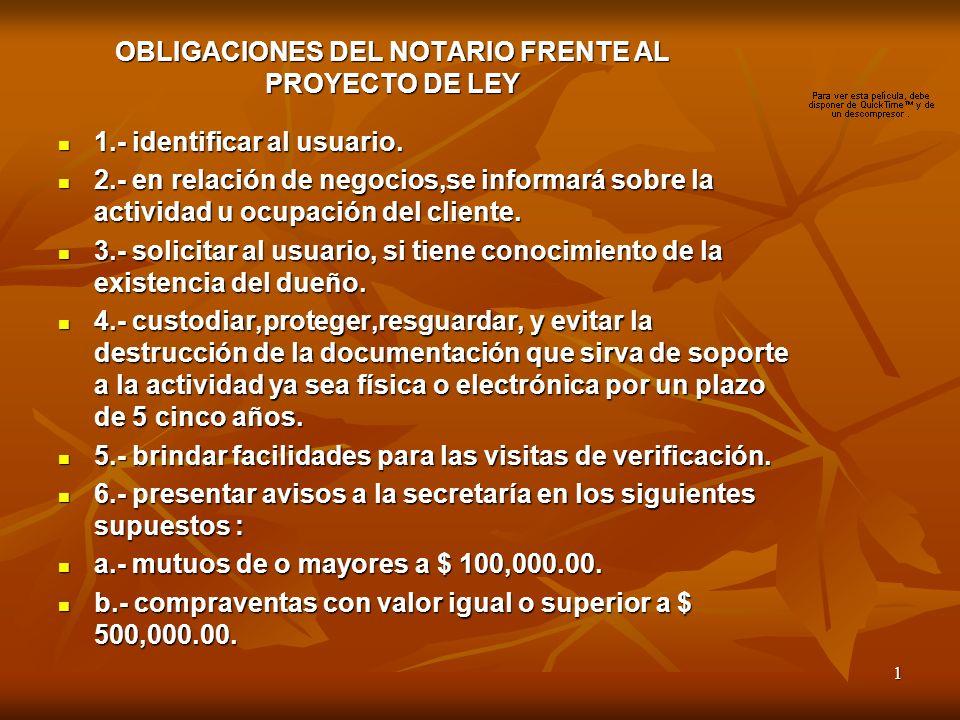 1 OBLIGACIONES DEL NOTARIO FRENTE AL PROYECTO DE LEY 1.- identificar al usuario.