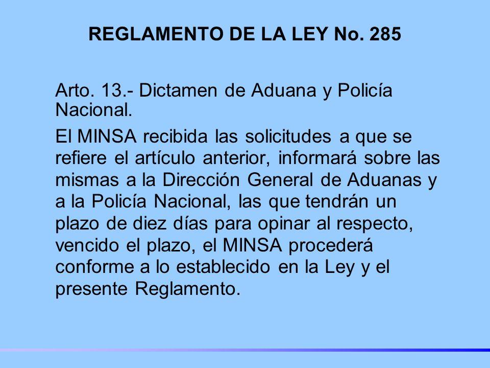 REGLAMENTO DE LA LEY No.285 Arto. 13.- Dictamen de Aduana y Policía Nacional.