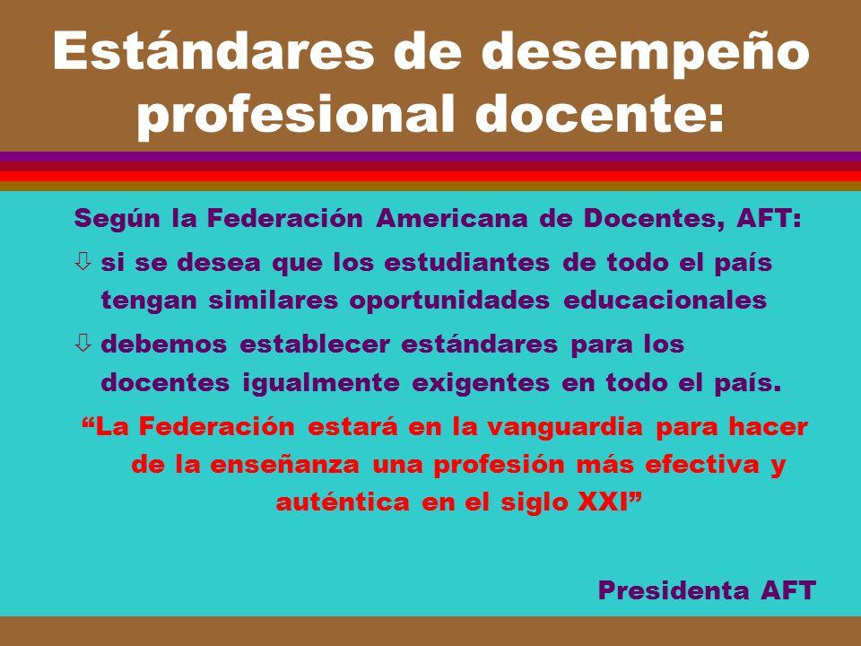 Estándares de desempeño profesional docente: Según la Federación Americana de Docentes, AFT: òsi se desea que los estudiantes de todo el país tengan s