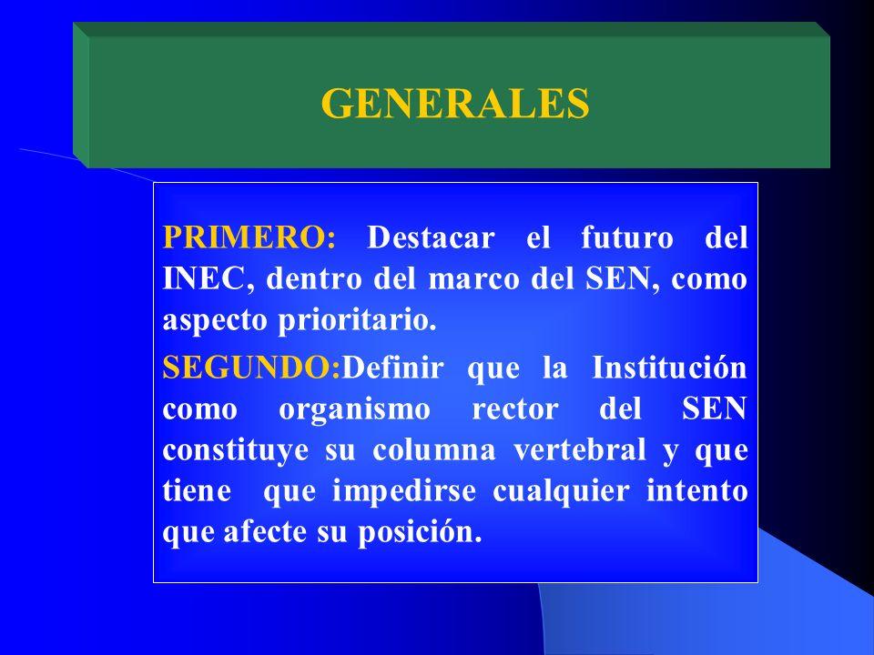 PRIMERO: Destacar el futuro del INEC, dentro del marco del SEN, como aspecto prioritario.