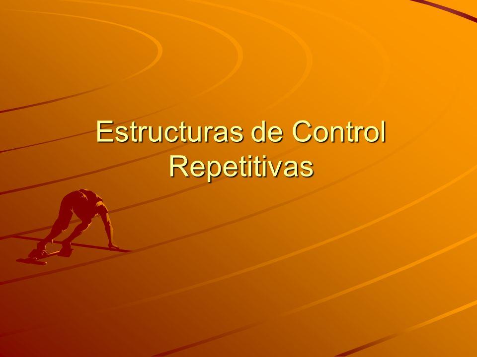 Estructuras de Control Repetitivas