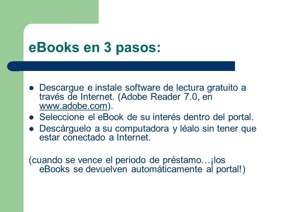 eBooks en 3 pasos: Descargue e instale software de lectura gratuito a través de Internet. (Adobe Reader 7.0, en www.adobe.com). www.adobe.com Seleccio