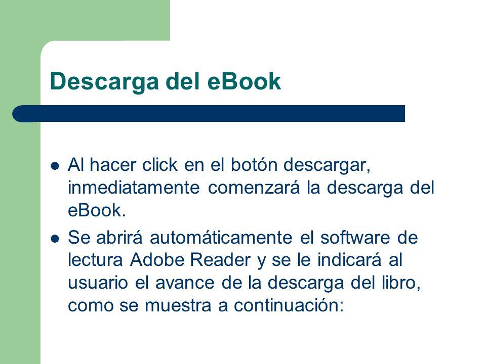 Descarga del eBook Al hacer click en el botón descargar, inmediatamente comenzará la descarga del eBook. Se abrirá automáticamente el software de lect