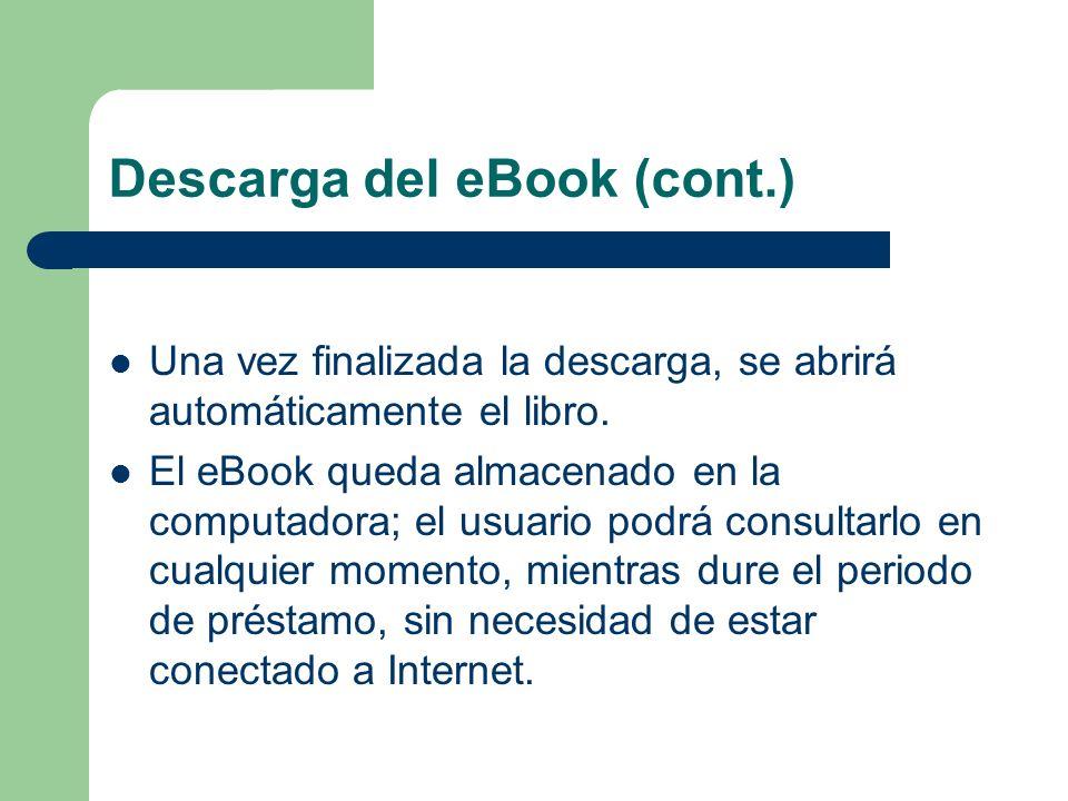 Descarga del eBook (cont.) Una vez finalizada la descarga, se abrirá automáticamente el libro. El eBook queda almacenado en la computadora; el usuario