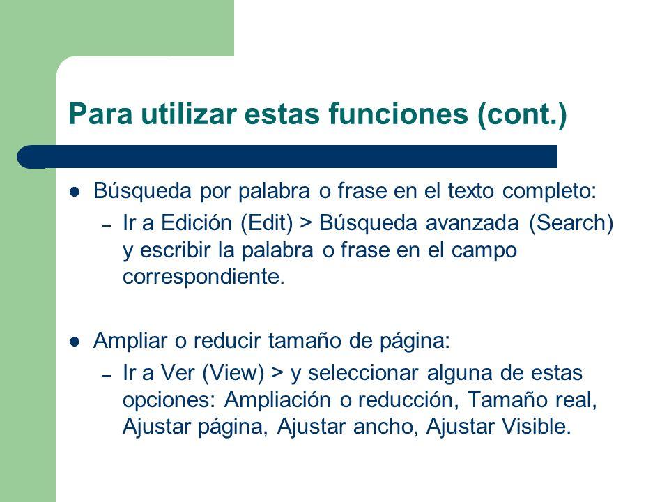 Para utilizar estas funciones (cont.) Búsqueda por palabra o frase en el texto completo: – Ir a Edición (Edit) > Búsqueda avanzada (Search) y escribir