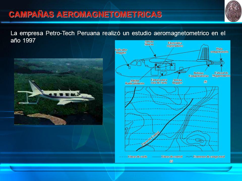 CAMPAÑAS AEROMAGNETOMETRICAS La empresa Petro-Tech Peruana realizó un estudio aeromagnetometrico en el año 1997