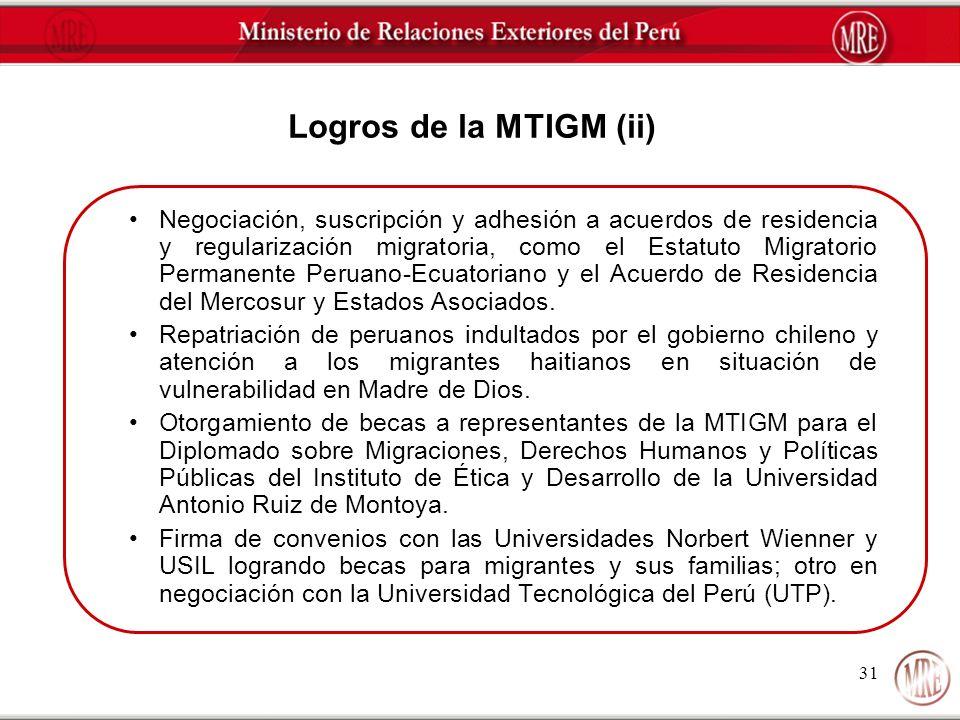 31 Logros de la MTIGM (ii) Negociación, suscripción y adhesión a acuerdos de residencia y regularización migratoria, como el Estatuto Migratorio Perma