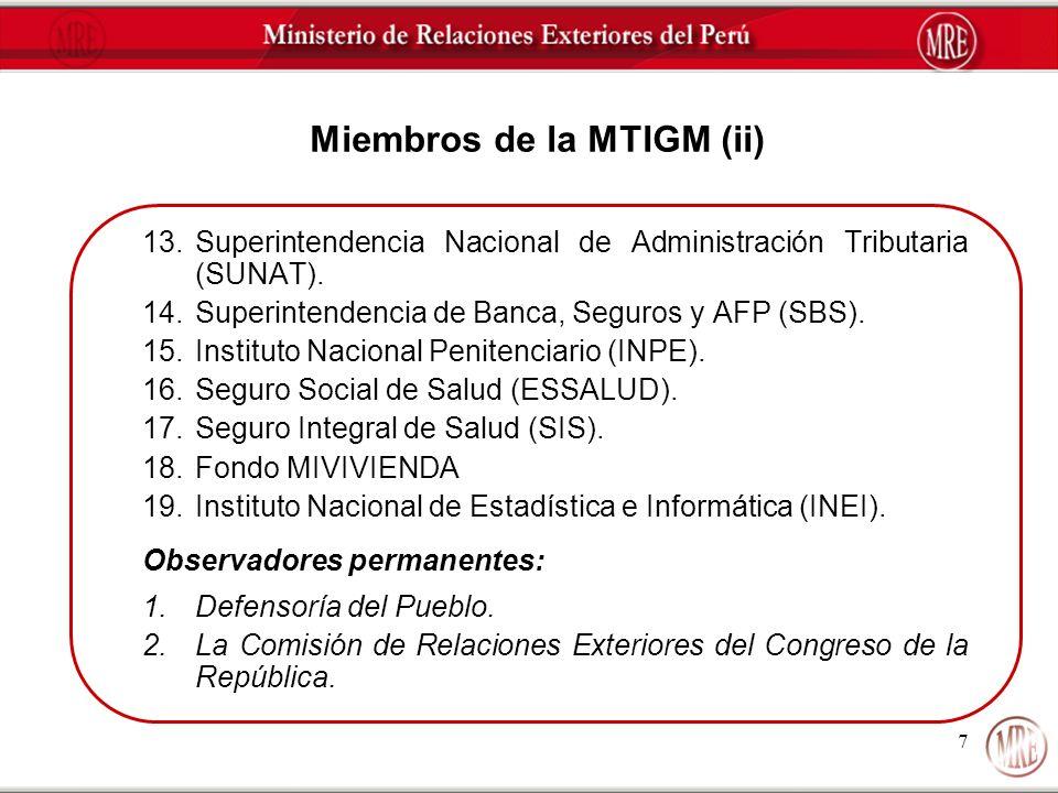 7 Miembros de la MTIGM (ii) 13.Superintendencia Nacional de Administración Tributaria (SUNAT). 14.Superintendencia de Banca, Seguros y AFP (SBS). 15.I