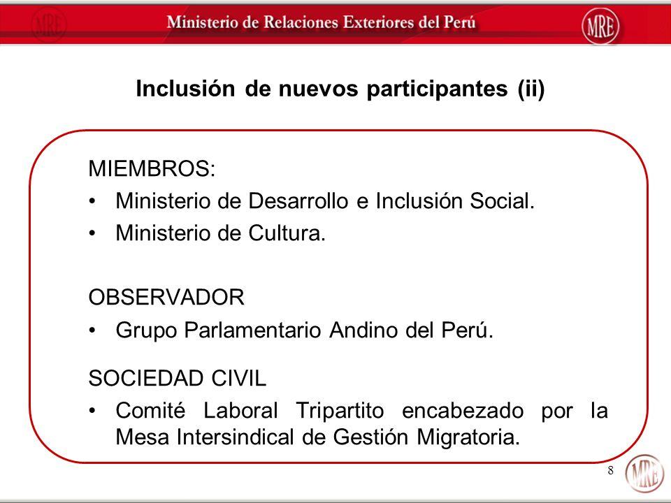8 Inclusión de nuevos participantes (ii) MIEMBROS: Ministerio de Desarrollo e Inclusión Social. Ministerio de Cultura. OBSERVADOR Grupo Parlamentario