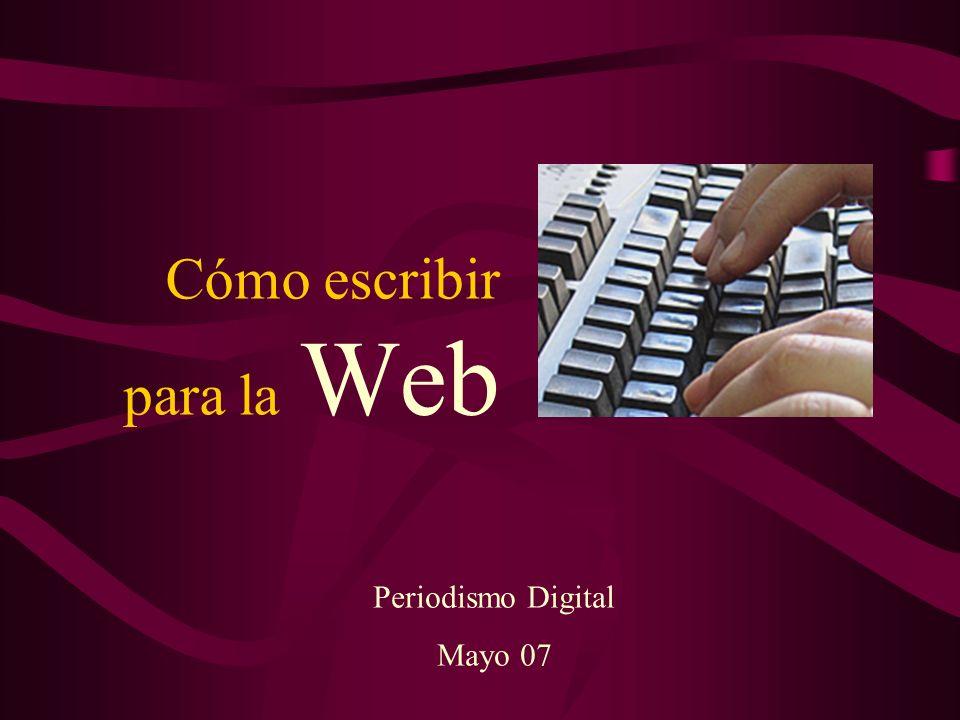 Cómo escribir para la Web Periodismo Digital Mayo 07