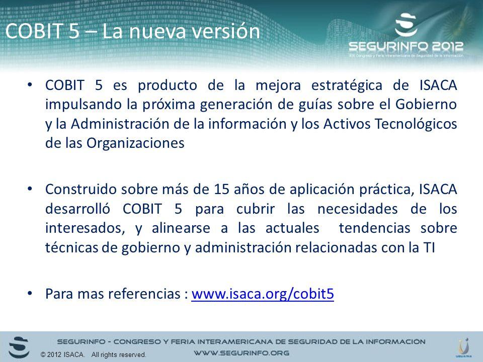 COBIT 5 es producto de la mejora estratégica de ISACA impulsando la próxima generación de guías sobre el Gobierno y la Administración de la informació