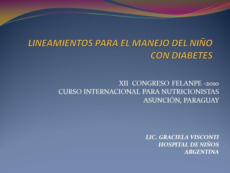 XII CONGRESO FELANPE -2010 CURSO INTERNACIONAL PARA NUTRICIONISTAS ASUNCIÓN, PARAGUAY LIC. GRACIELA VISCONTI HOSPITAL DE NIÑOS ARGENTINA