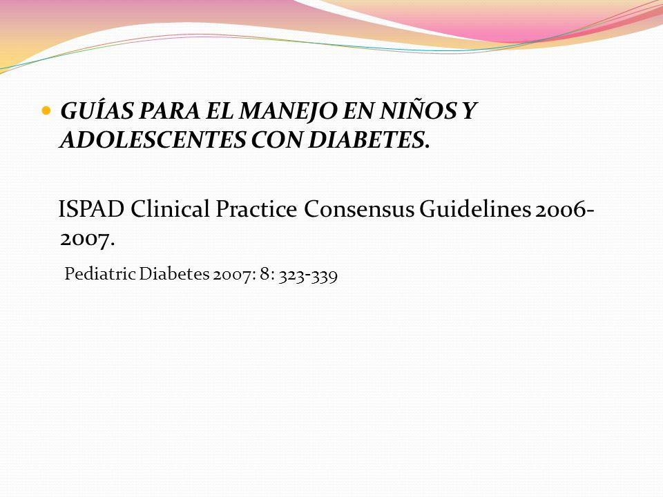 Guías para el manejo en niños y adolescentes con diabetes.El Tto nutricional y la educación son las piedras angulares de la atención de la Diabetes.