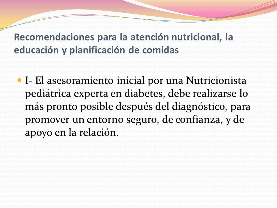 Recomendaciones para la atención nutricional, la educación y planificación de comidas I- El asesoramiento inicial por una Nutricionista pediátrica exp