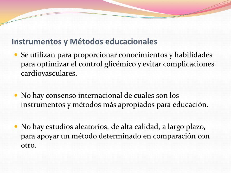 Instrumentos y Métodos educacionales Se utilizan para proporcionar conocimientos y habilidades para optimizar el control glicémico y evitar complicaci