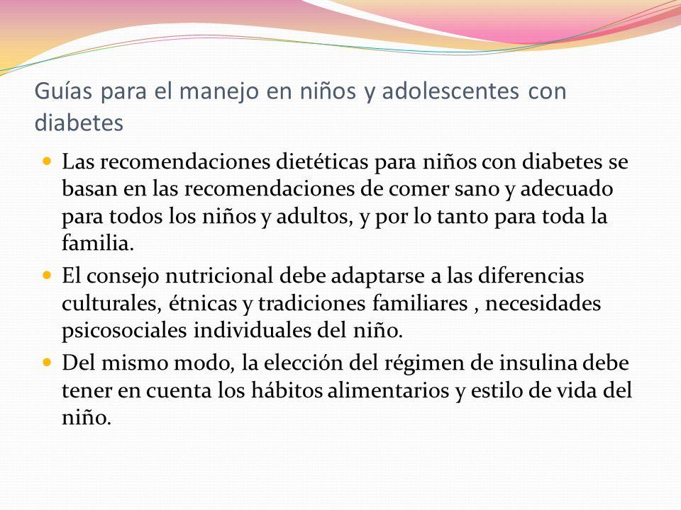 Guías para el manejo en niños y adolescentes con diabetes Un Nutricionista especialista en pediatría, con experiencia en niños con Diabetes, debe formar parte del equipo interdisciplinario, para proporcionar educación, monitoreo y apoyo al niño, padres, cuidadores, resto de la familia, guardería, escuela.