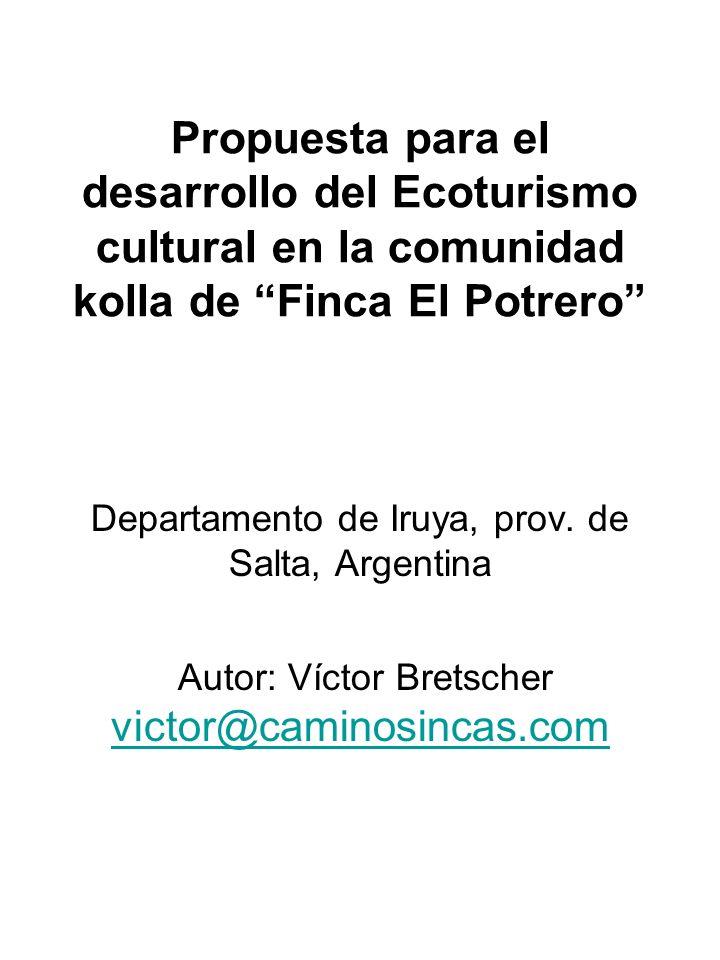 Propuesta para el desarrollo del Ecoturismo cultural en la comunidad kolla de Finca El Potrero Departamento de Iruya, prov.