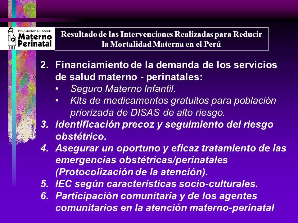 2.Financiamiento de la demanda de los servicios de salud materno - perinatales: Seguro Materno Infantil. Kits de medicamentos gratuitos para población