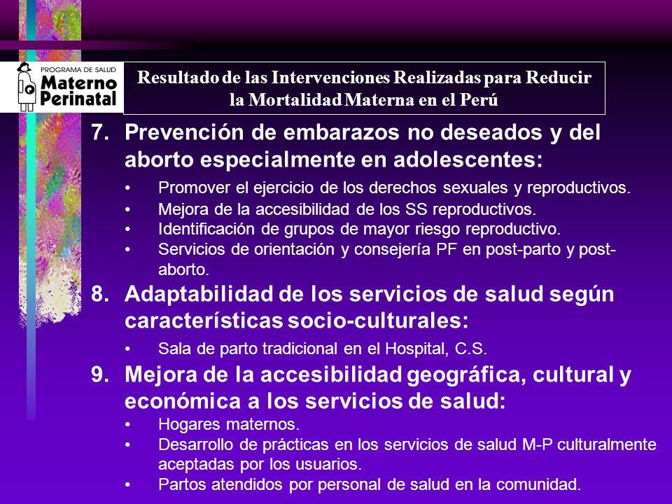 7.Prevención de embarazos no deseados y del aborto especialmente en adolescentes: Promover el ejercicio de los derechos sexuales y reproductivos. Mejo