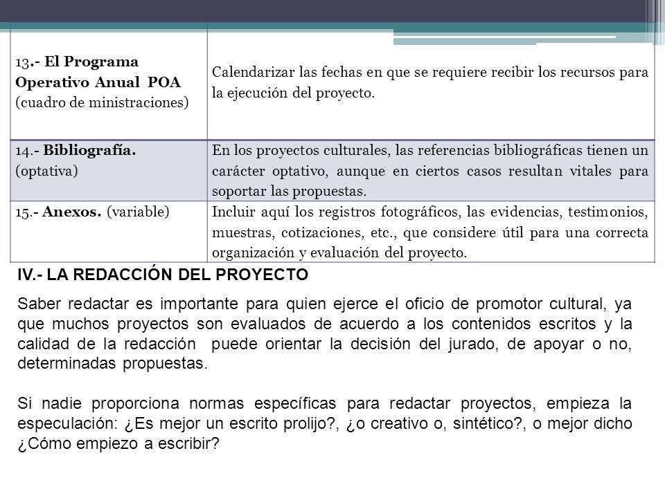13.- El Programa Operativo Anual POA (cuadro de ministraciones) Calendarizar las fechas en que se requiere recibir los recursos para la ejecución del proyecto.