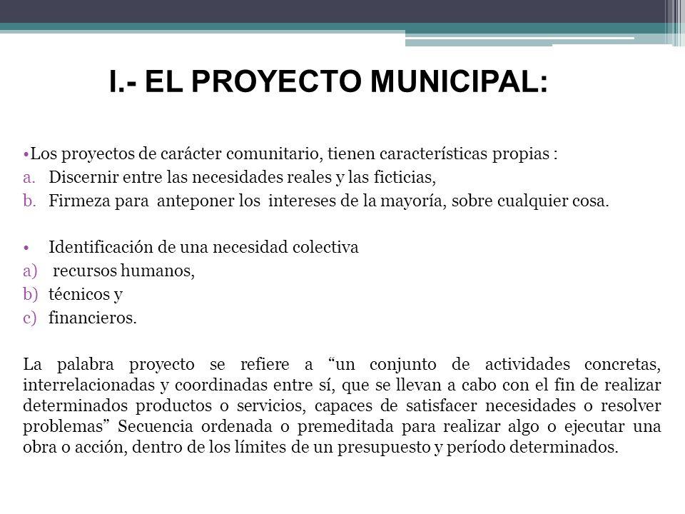 Los proyectos de carácter comunitario, tienen características propias : a.Discernir entre las necesidades reales y las ficticias, b.Firmeza para antep