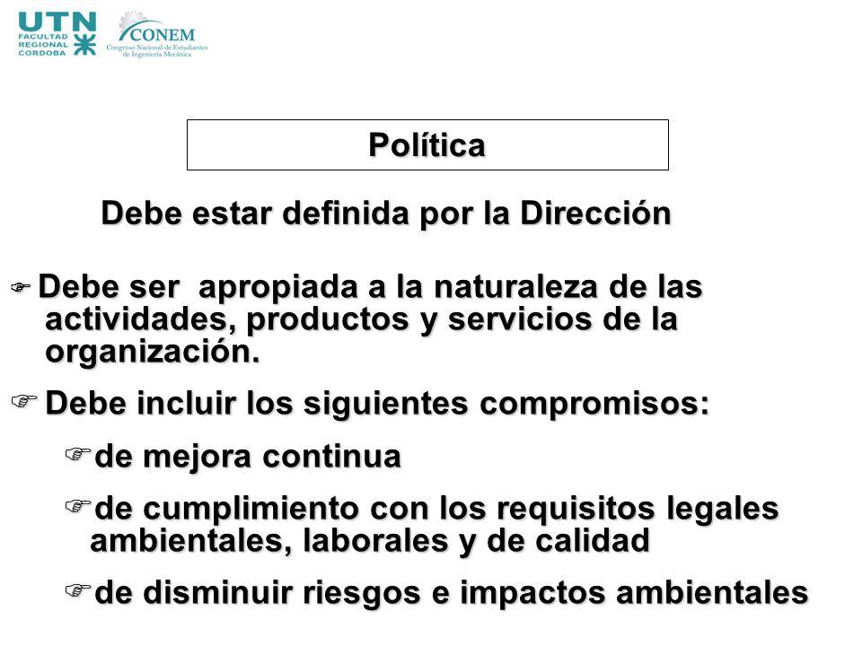 Política Debe ser apropiada a la naturaleza de las actividades, productos y servicios de la organización. Debe ser apropiada a la naturaleza de las ac