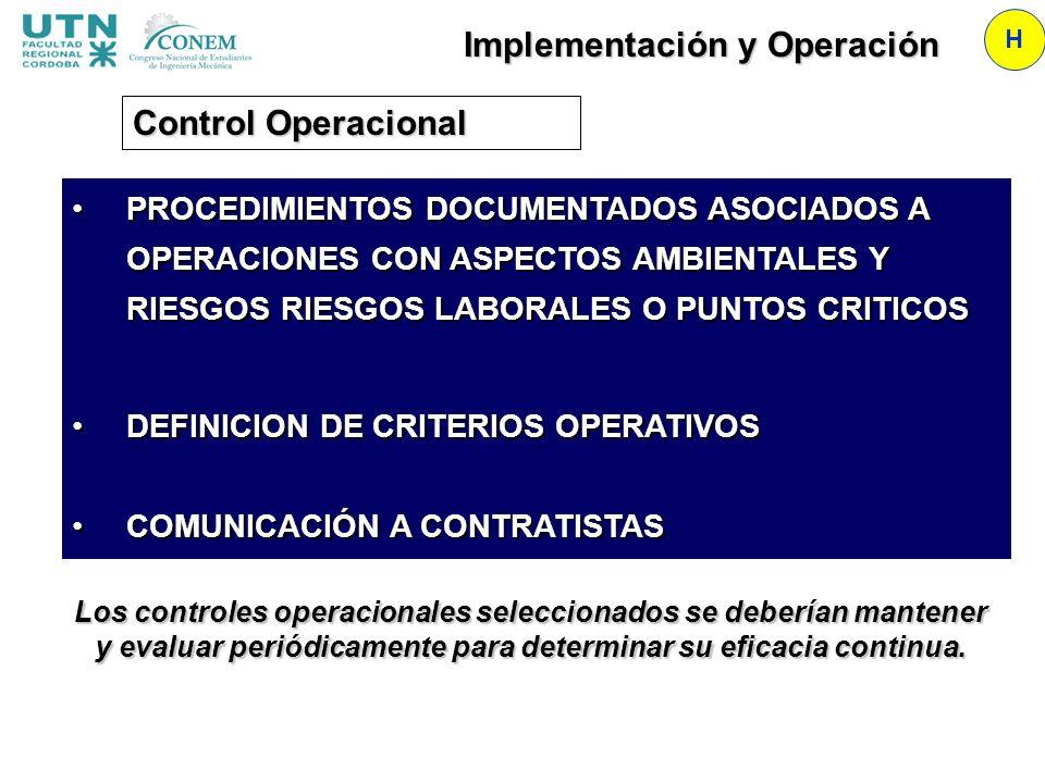 Implementación y Operación H Control Operacional Los controles operacionales seleccionados se deberían mantener y evaluar periódicamente para determin