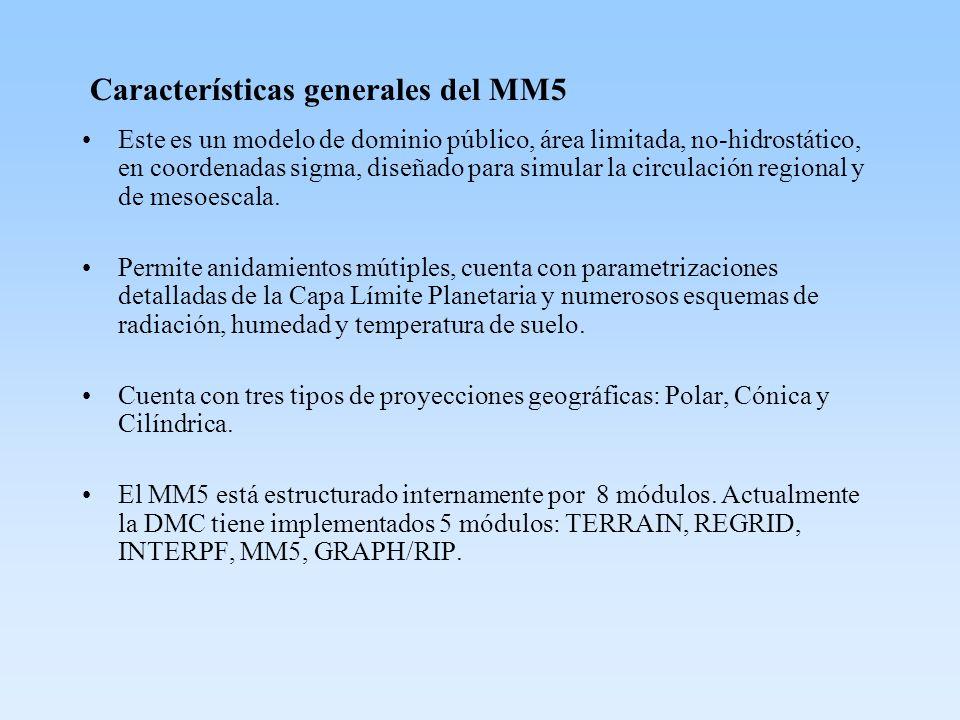 Características generales del MM5 Este es un modelo de dominio público, área limitada, no-hidrostático, en coordenadas sigma, diseñado para simular la