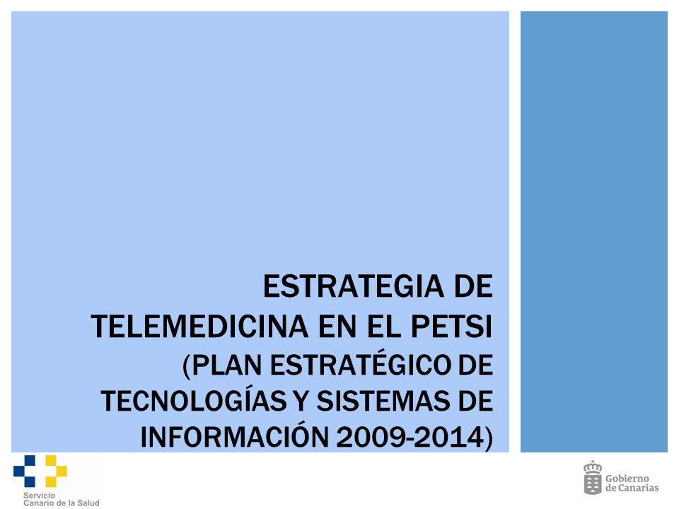 ESTRATEGIA DE TELEMEDICINA EN EL PETSI (PLAN ESTRATÉGICO DE TECNOLOGÍAS Y SISTEMAS DE INFORMACIÓN 2009-2014)