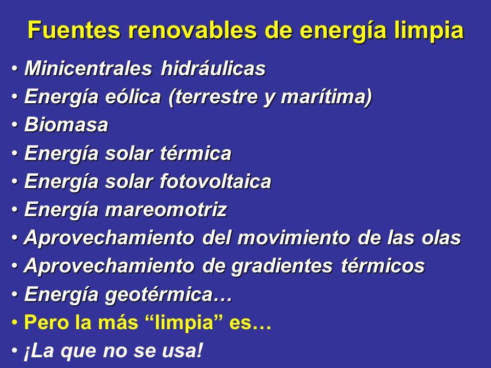 Fuentes renovables de energía limpia Minicentrales hidráulicas Minicentrales hidráulicas Energía eólica (terrestre y marítima) Energía eólica (terrest