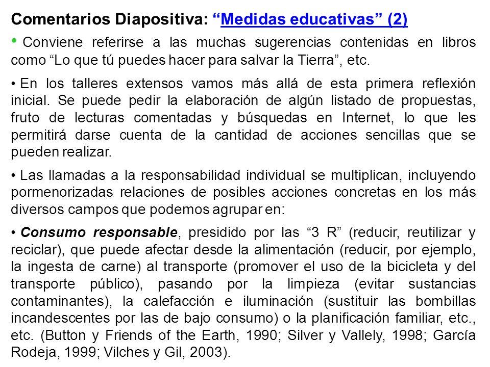 Comentarios Diapositiva: Medidas educativas (2) Conviene referirse a las muchas sugerencias contenidas en libros como Lo que tú puedes hacer para salv
