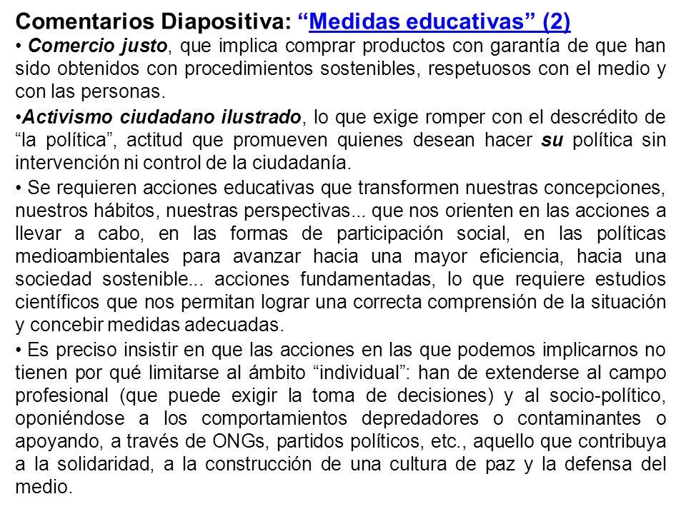 Comentarios Diapositiva: Medidas educativas (2) Comercio justo, que implica comprar productos con garantía de que han sido obtenidos con procedimiento