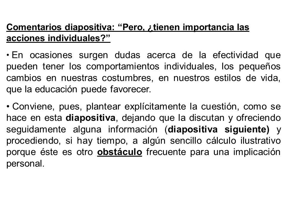 Comentarios diapositiva: Pero, ¿tienen importancia las acciones individuales? En ocasiones surgen dudas acerca de la efectividad que pueden tener los