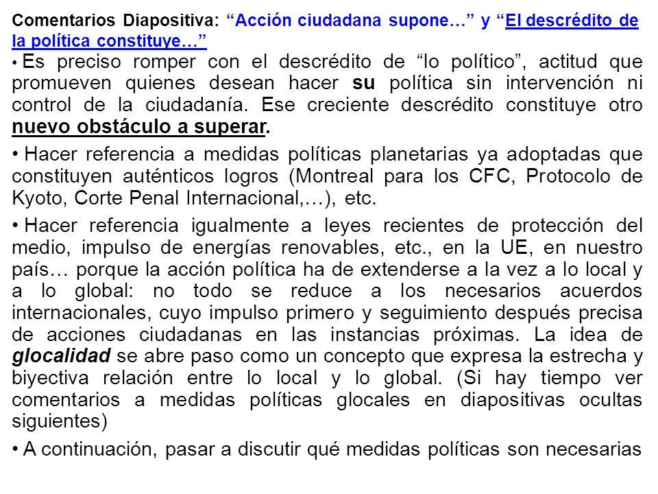 Comentarios Diapositiva: Acción ciudadana supone… y El descrédito de la política constituye… Es preciso romper con el descrédito de lo político, actit
