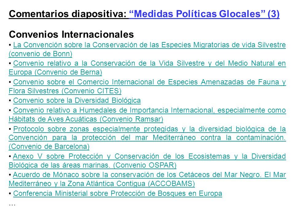 Comentarios diapositiva: Medidas Políticas Glocales (3) Convenios Internacionales La Convención sobre la Conservación de las Especies Migratorias de v