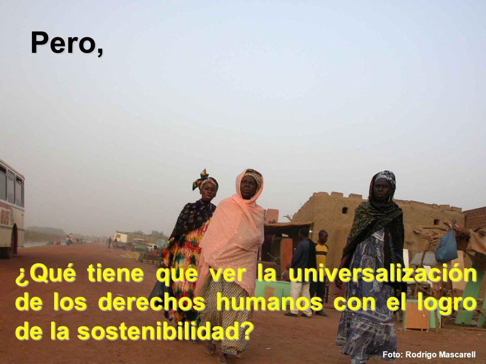 ¿Qué tiene que ver la universalización de los derechos humanos con el logro de la sostenibilidad? Foto: Rodrigo Mascarell Pero,